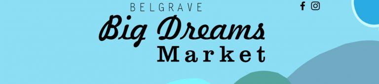 belgrave-big-dreams-market
